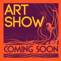 Art Show Coming Soon