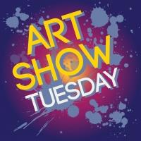 Art Show TUESDAY