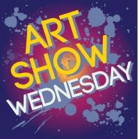 Art Show WEDNESDAY