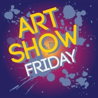 Art Show FRIDAY