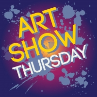Art Show THURSDAY